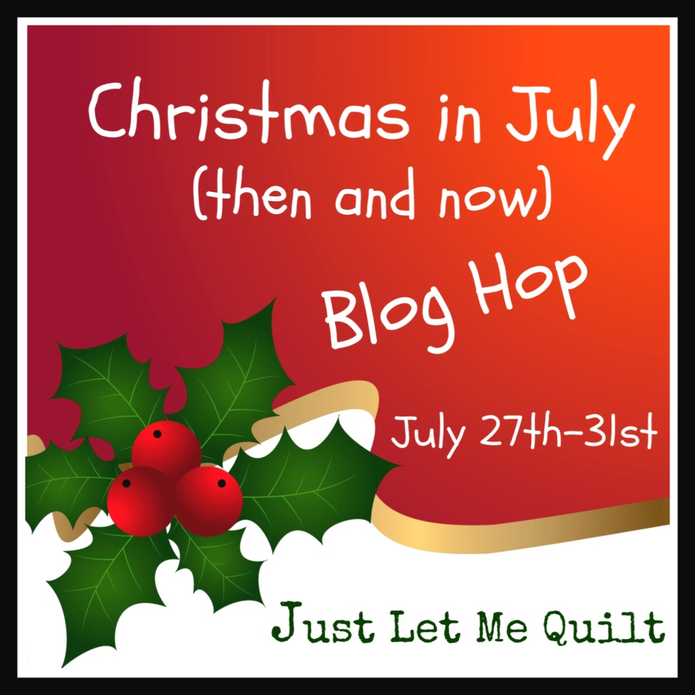 Christmas in July (then and now) Blog Hop