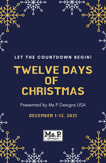 2021 Twelve Days of Christmas by Ms P Designs USA